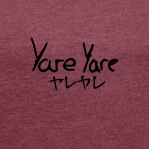 Yare Yare - Women's T-shirt with rolled up sleeves