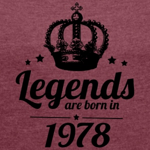 Legends 1978 - Women's T-shirt with rolled up sleeves