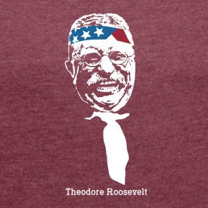 President Theodore Roosevelt American Patriot Vint - Women's T-shirt with rolled up sleeves