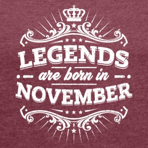 Legends are born in November - Women's T-shirt with rolled up sleeves