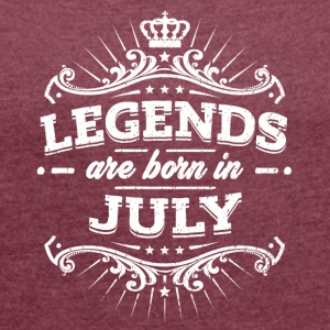 Legends are born in July - Women's T-shirt with rolled up sleeves