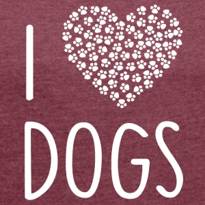++ I LOVE DOGS ++ - Women's T-shirt with rolled up sleeves