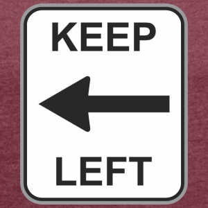 Road sign keep left - Women's T-shirt with rolled up sleeves