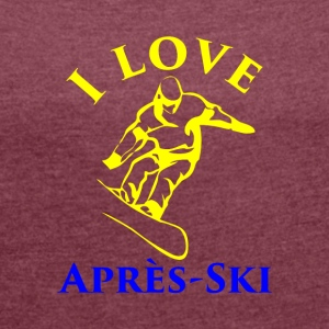 I LOVE APRES SKI yellow blue - Women's T-shirt with rolled up sleeves
