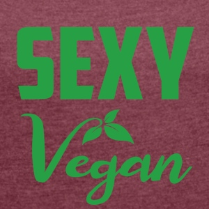 sexy vegan - Women's T-shirt with rolled up sleeves