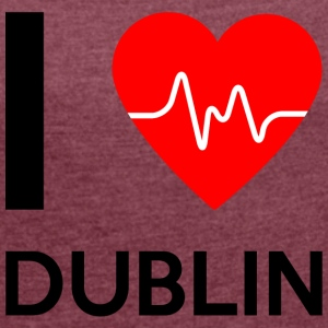 I Love Dublin - I love Dublin - Women's T-shirt with rolled up sleeves