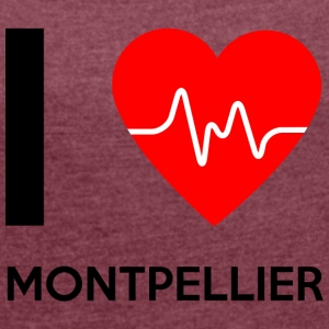 I Love Montpellier - I love Montpellier - Women's T-shirt with rolled up sleeves