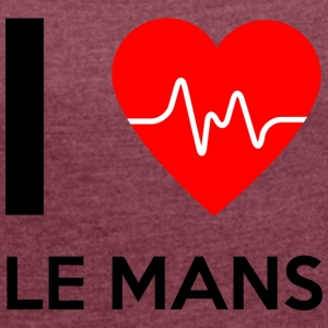 I Love Le Mans - I love Le Mans - Women's T-shirt with rolled up sleeves