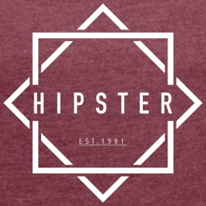 HIPSTER EST. 1991 - Women's T-shirt with rolled up sleeves