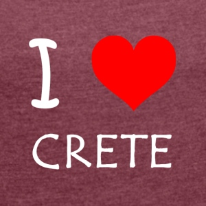 I Love Crete - Women's T-shirt with rolled up sleeves