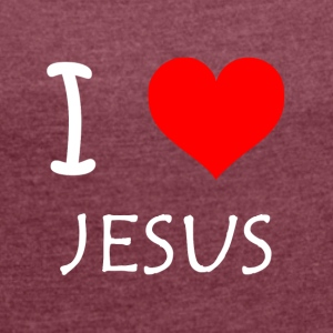 I Love Jesus - Women's T-shirt with rolled up sleeves