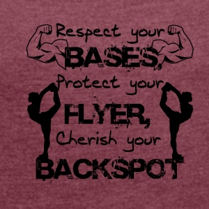 Respect your base. , , - Women's T-shirt with rolled up sleeves
