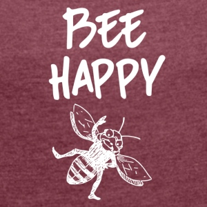 ++ ++ Bee Happy - Women's T-shirt with rolled up sleeves