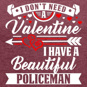 Policemen Valentine T-shirt and hoodie - Women's T-shirt with rolled up sleeves