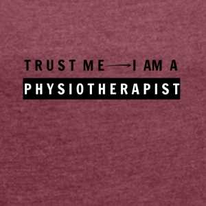 Physiotherapist - Women's T-shirt with rolled up sleeves