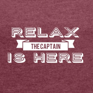 Relax captain Design - Women's T-shirt with rolled up sleeves