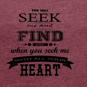 Seek me and Find me - Jesus Christ - Frauen T-Shirt mit gerollten Ärmeln