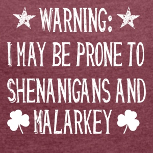 ST PATRICK DAY SHENANIGANS AND MALARKEY - Frauen T-Shirt mit gerollten Ärmeln