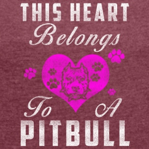 My heart belongs to my Pitbull - Women's T-shirt with rolled up sleeves