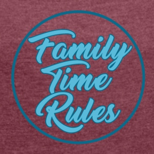 Family Time Rules - Family - Women's T-shirt with rolled up sleeves