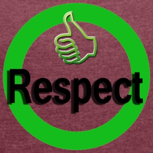 Respect - Women's T-shirt with rolled up sleeves