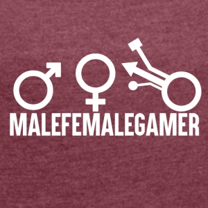 Gamer - Male Female Gamer - Women's T-shirt with rolled up sleeves