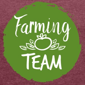 Farmer / Farmer / Bauer: Farming Team - Women's T-shirt with rolled up sleeves