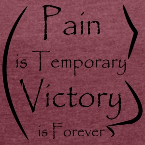 Banner Design Pain Victory - Women's T-shirt with rolled up sleeves