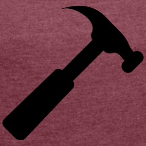 I am a hammer artisans / crafters / screwdriver - Women's T-shirt with rolled up sleeves