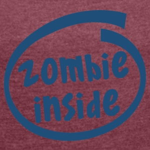 zombie inside (1840C) - Women's T-shirt with rolled up sleeves