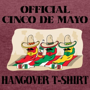 Cinco de Mayo Hangover T-Shirt - Women's T-shirt with rolled up sleeves