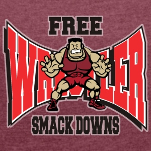 Wrestling Funny Wrestler Free Smack Downs - Women's T-shirt with rolled up sleeves