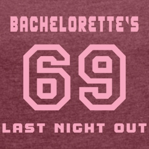 Bachelorette Getting Married 69 Last Night Out - Women's T-shirt with rolled up sleeves