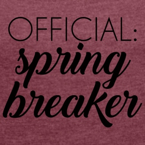 Spring Break / Spring Break: Official spring break - T-skjorte med rulleermer for kvinner
