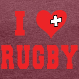 I Love Rugby Football - Women's T-shirt with rolled up sleeves
