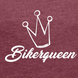 Biker Queen - Women's T-shirt with rolled up sleeves