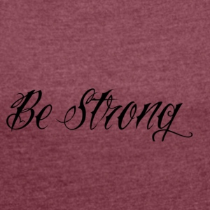 Be_Strong_ - T-skjorte med rulleermer for kvinner