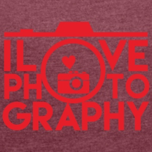 I Love Photography! - Women's T-shirt with rolled up sleeves