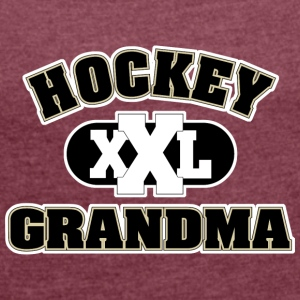 Hockey Grandma Grandmother - Women's T-shirt with rolled up sleeves