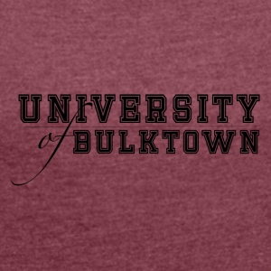 University of Bulktown - Dame T-shirt med rulleærmer