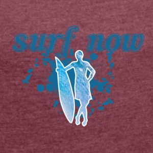 Surfer girl 02 01 - Women's T-shirt with rolled up sleeves