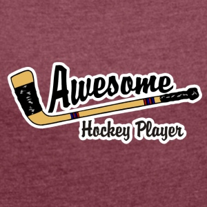 Awesome Hockey Player - Dame T-shirt med rulleærmer