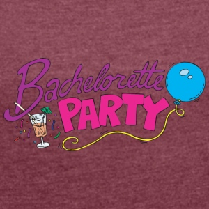 Bachelorette Party - Women's T-shirt with rolled up sleeves