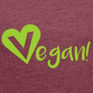 Vegan vegans - Women's T-shirt with rolled up sleeves
