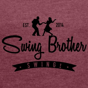 Swing Swing brother - Women's T-shirt with rolled up sleeves
