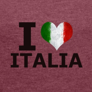 I LOVE ITALIA FLAG - Women's T-shirt with rolled up sleeves