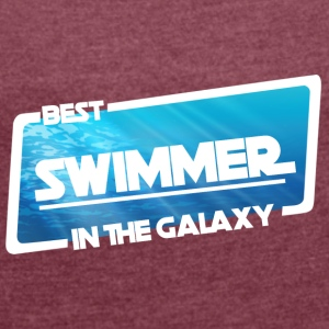 Swimming / Swimmer: Best Swimmer In The Galaxy - Women's T-shirt with rolled up sleeves