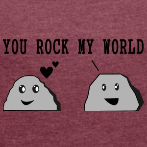 Design YOU ROCK MY WORLD - Frauen T-Shirt mit gerollten Ärmeln