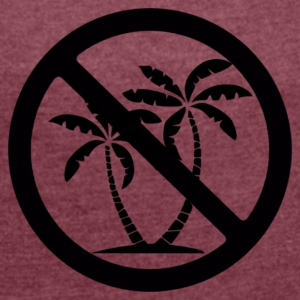 no palm oil - Women's T-shirt with rolled up sleeves