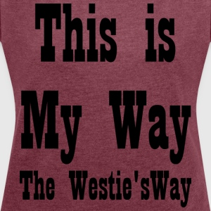 This is My Way - Women's T-shirt with rolled up sleeves
